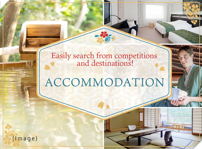 Easily search from competitions and destinations! ACCOMMODATION of KANSAI/JAPAN